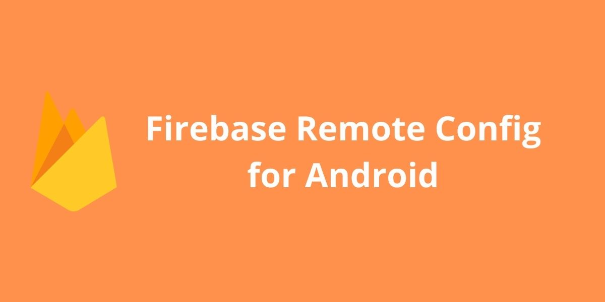 Working with Firebase Remote Config for Android